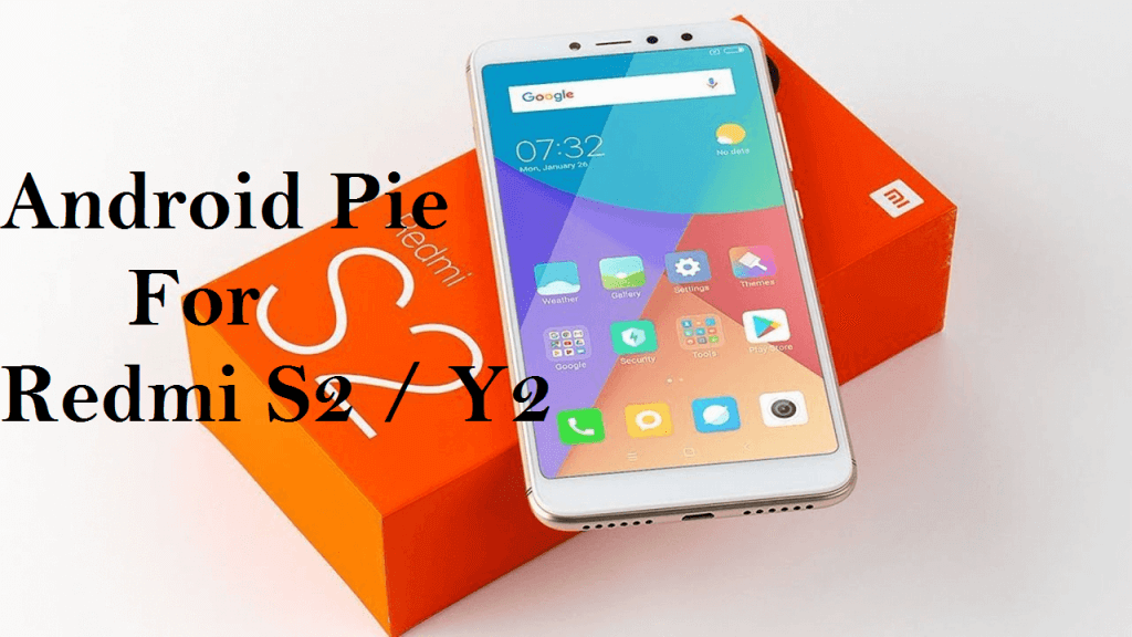 Android pie for Redmi S2