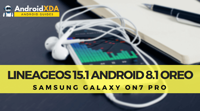 Download-Lineage-OS-15.1-Android-8.1-Oreo-on-Galaxy-On7-Pro