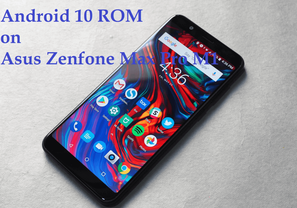 Android 10 ROM on Asus Zenfone Max Pro M1