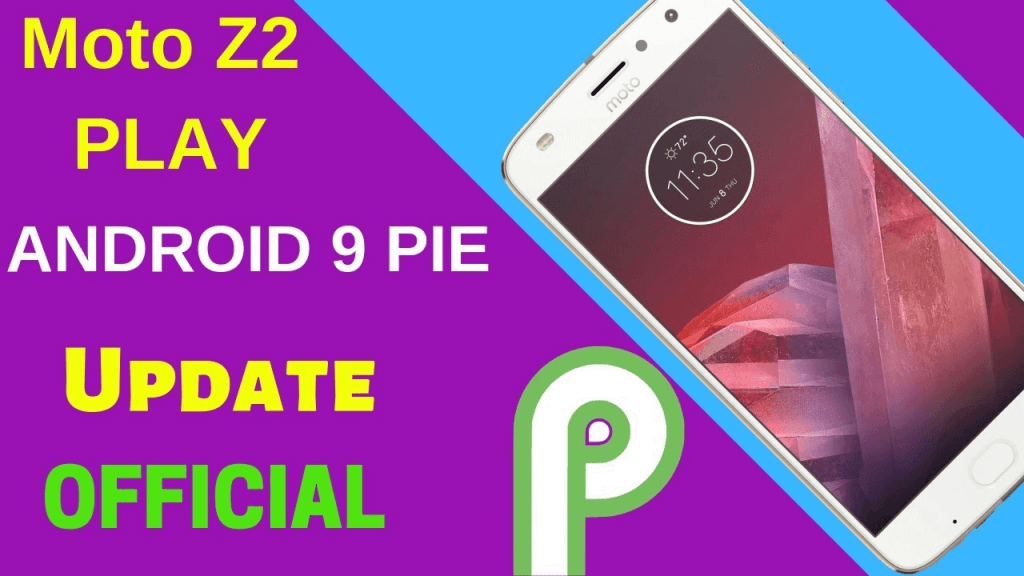 Android Pie for Moto Z2 Play