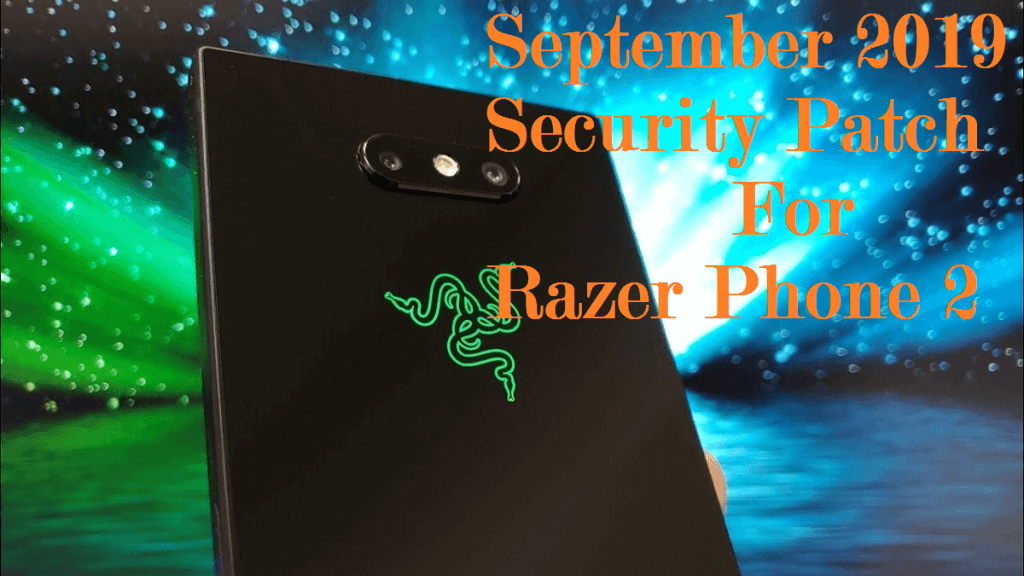 September 2019 security patch for Razer Phone 2