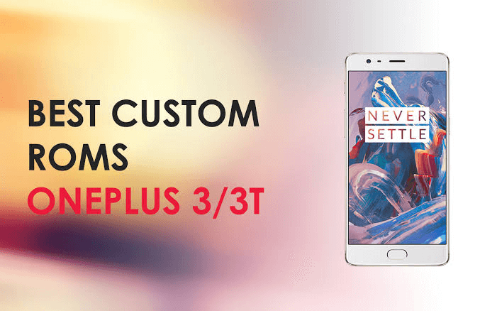 best custom ROMs for OnePlus 3