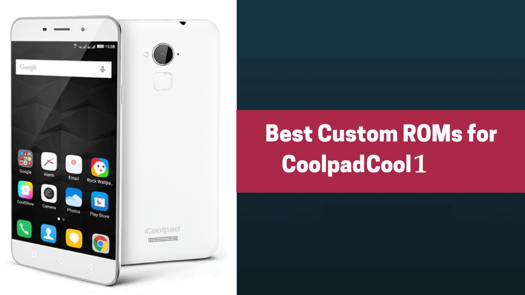 Best Custom ROM for Coolpad Cool 1