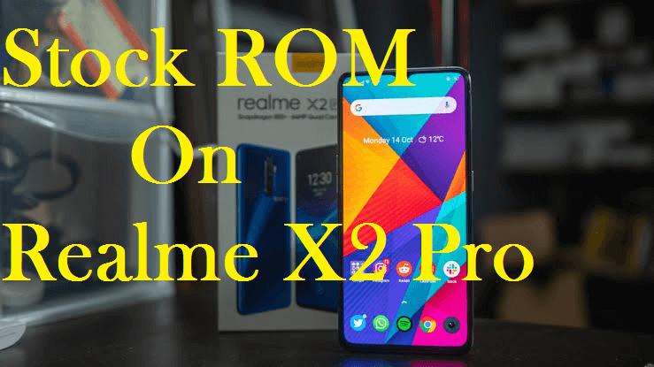 stock ROM on Realme X2 Pro
