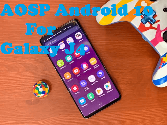 AOSP Android 10 for Galaxy J4