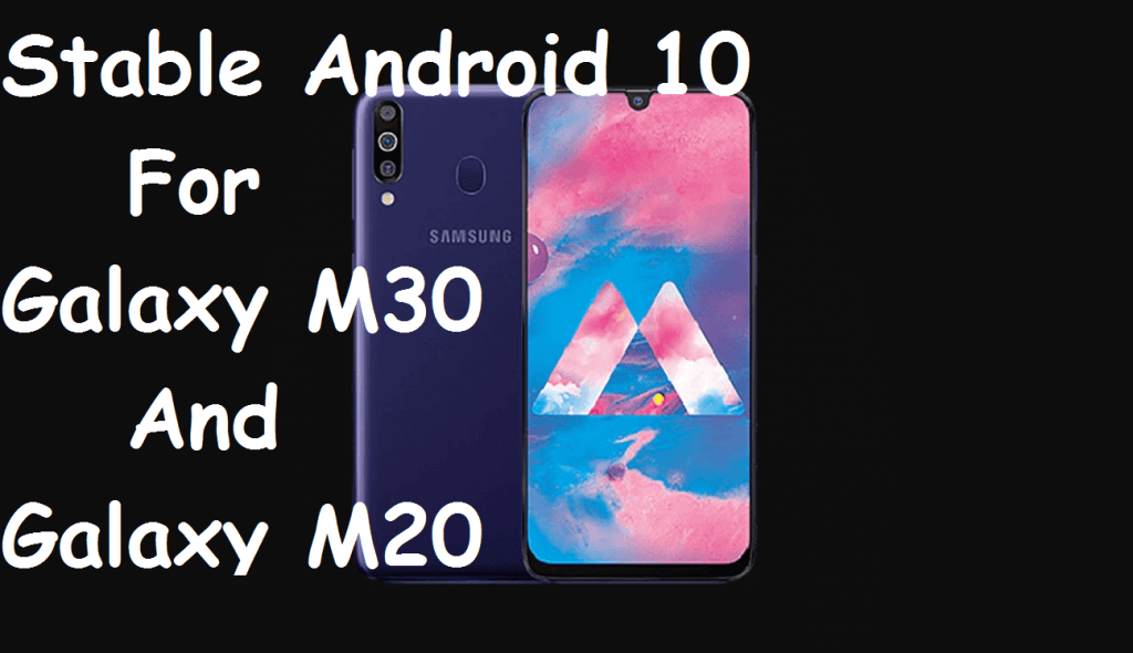 stable Android 10 for Galaxy M30