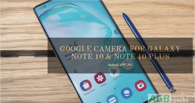Google Camera for Galaxy Note 10