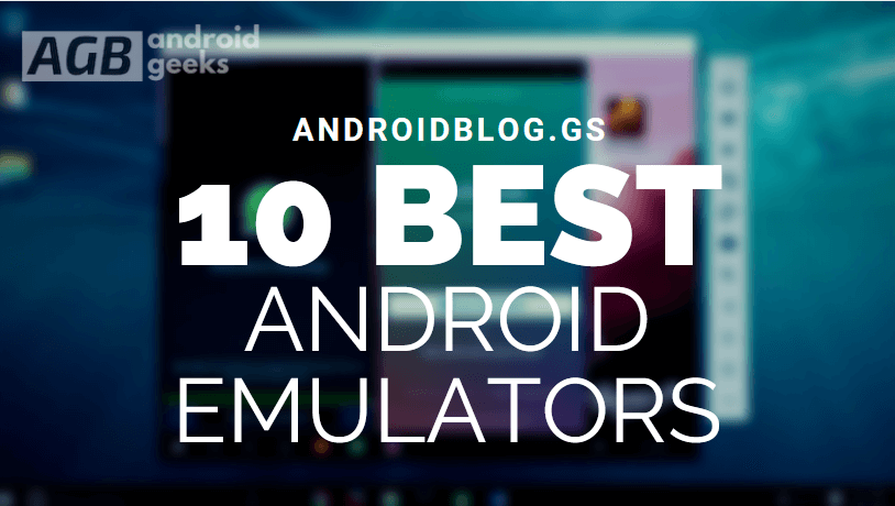 10 Best Android Emulators For PC in 2020