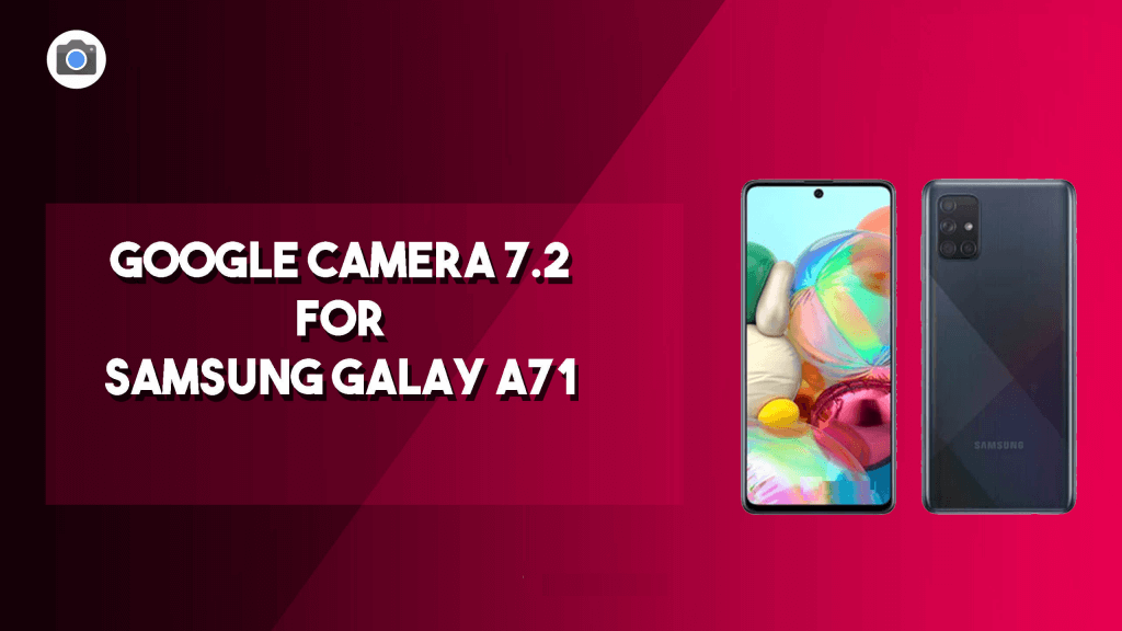 Google camera for Galaxy A71