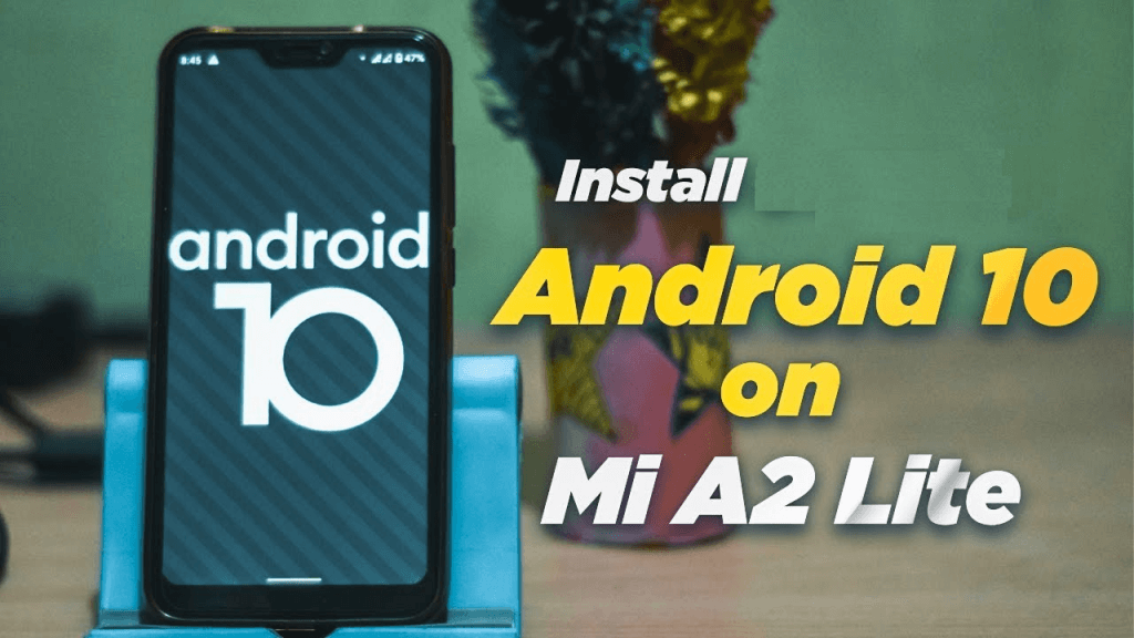 Android 10 for Xiaomi Mi A2 Lite