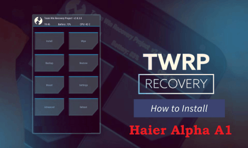 TWRP Recovery For Haier Alpha A1