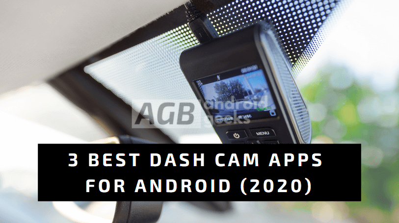 3 Best Dash Cam Apps for Android in 2020