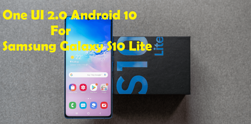 Android 10 for Galaxy S10 Lite