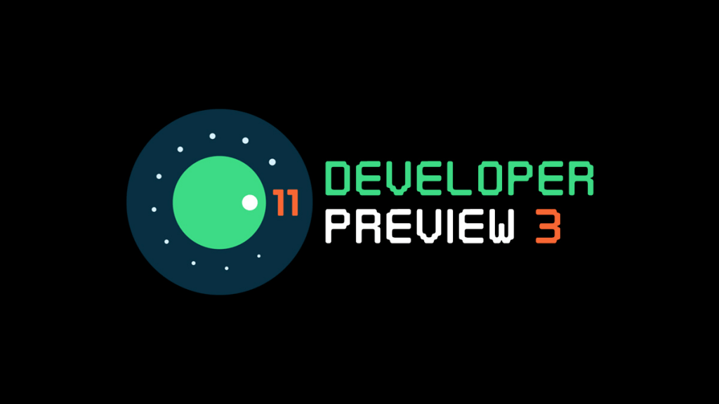 Android 11 developer preview 3 for Google Pixel