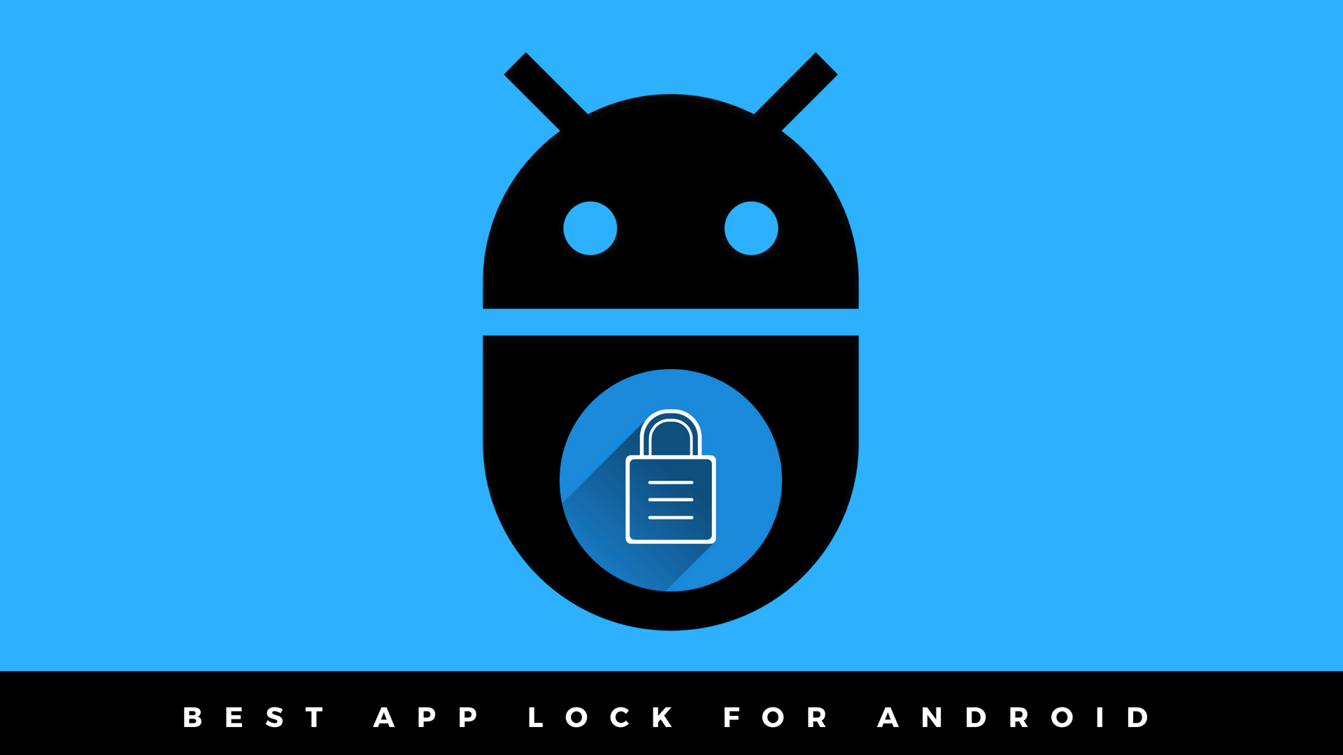 Top 5 Best AppLocks and Privacy App Locks for Android
