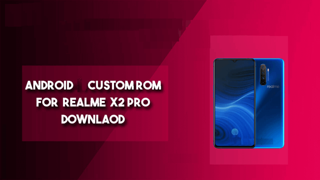 Best Custom ROMs For Realme X2 Pro