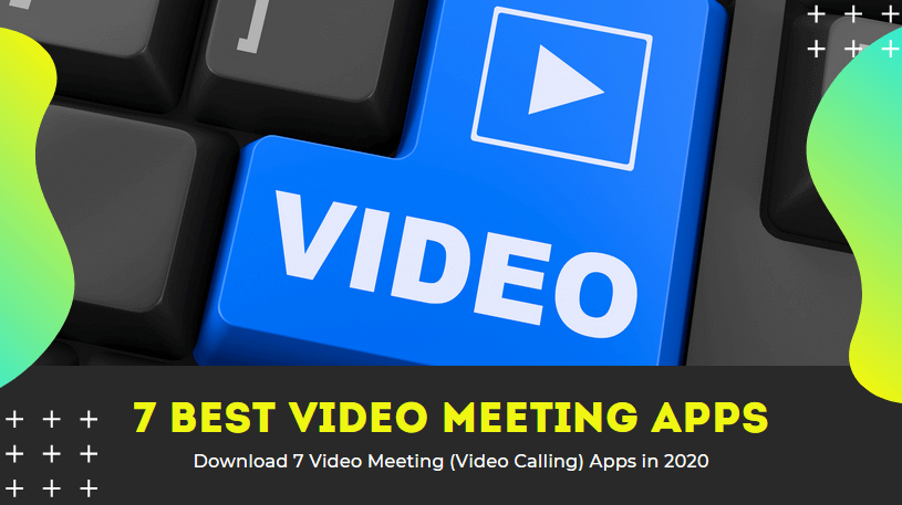 best video meeting apps in 2020