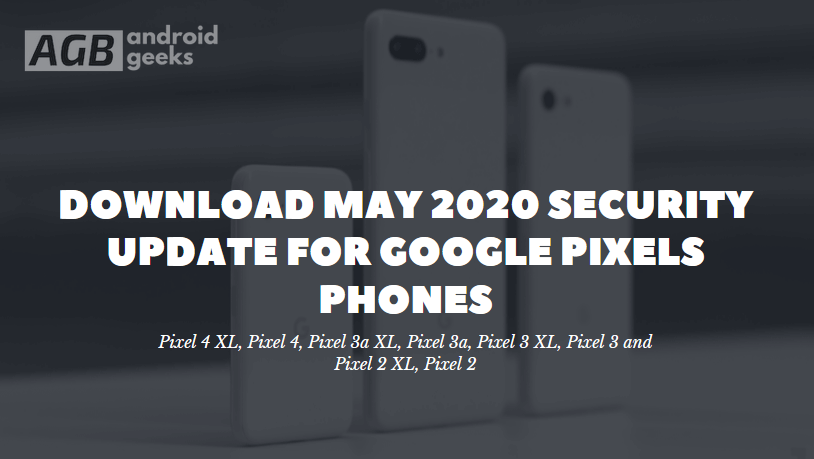 Download May 2020 Security Update For Google Pixels Phones