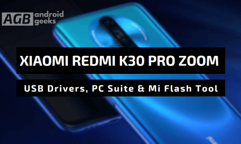 Download Xiaomi Redmi K30 Pro Zoom USB Drivers, Mi Flash Tool and PC Suite