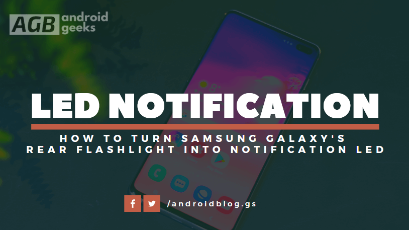 How to turn Samsung Galaxy's Rear Flashlight into Notification LED