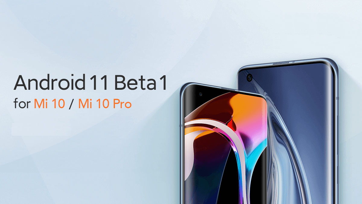 Download Android 11 Beta For Xiaomi Mi 10 And Mi 10 Pro [Official Update] 1