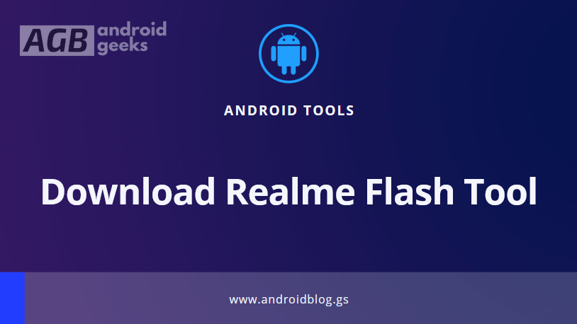 Download Realme Flash Tool [Official stock firmware On Realme Devices]