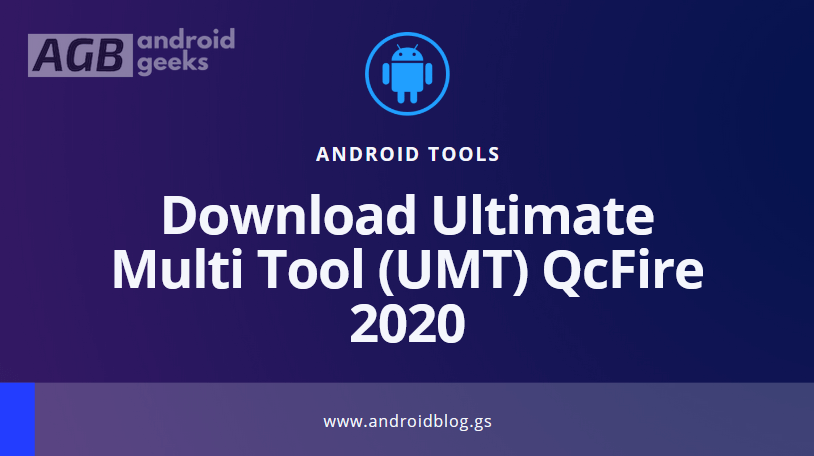 Download Ultimate Multi Tool (UMT) QcFire 2020 Latest Version