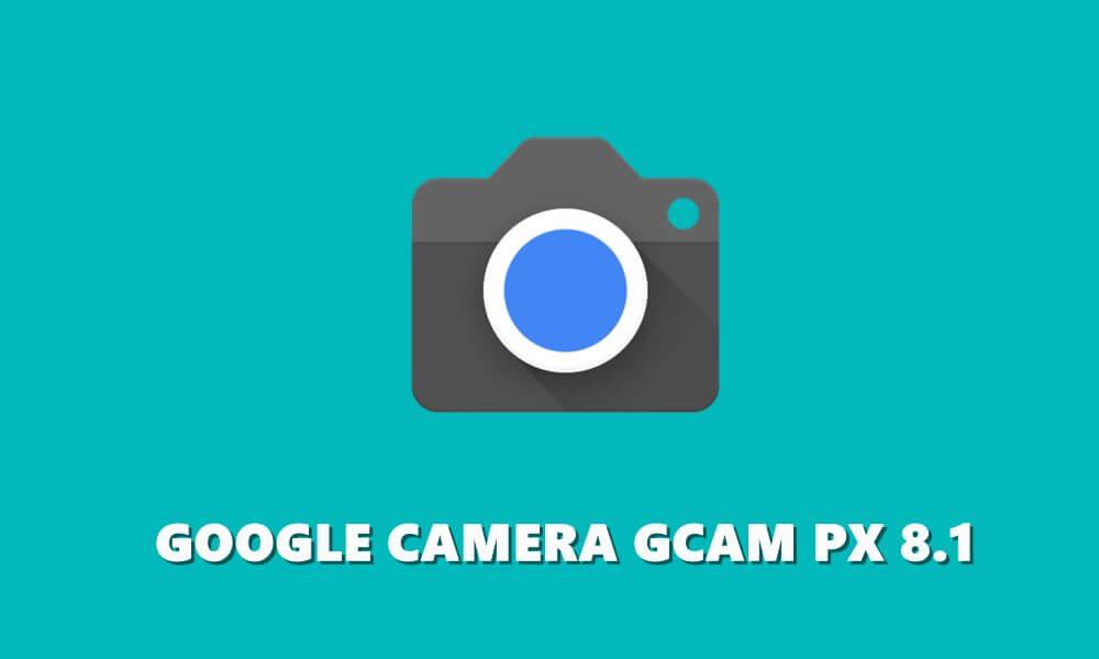 latest google camera px version 8.1